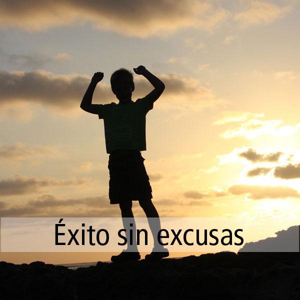 frase de motivación: el secreto del éxito es no recibir excusas