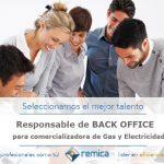 Oferta de empleo: Responsable de BACK OFFICE para comercializadora de Gas y Electricidad